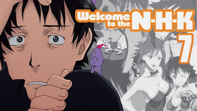 Добро пожаловать в NHK Серия: 7/Welcome to the N.H.K ep.7
