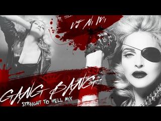 Madonna - Gang Bang (VJ Ni Mi's Felix Meow's Straight To Hell Video Mix)