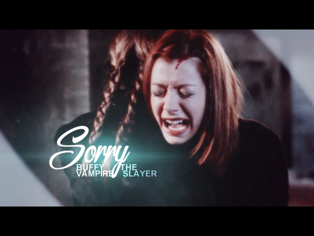 Buffy the vampire slayer | I'm Sorry [ recklesswanderess]