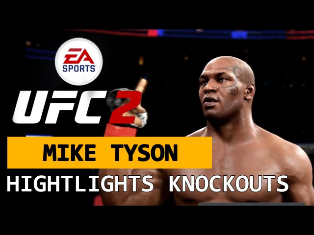 ★ MIKE ''IRON'' TYSON || Highlights/KnockOuts EA UFC2