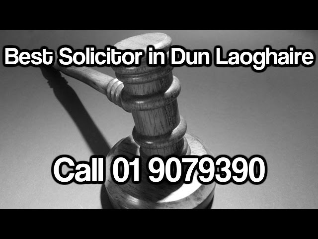 Best Solicitor in Dun Laoghaire Call 01 9079390