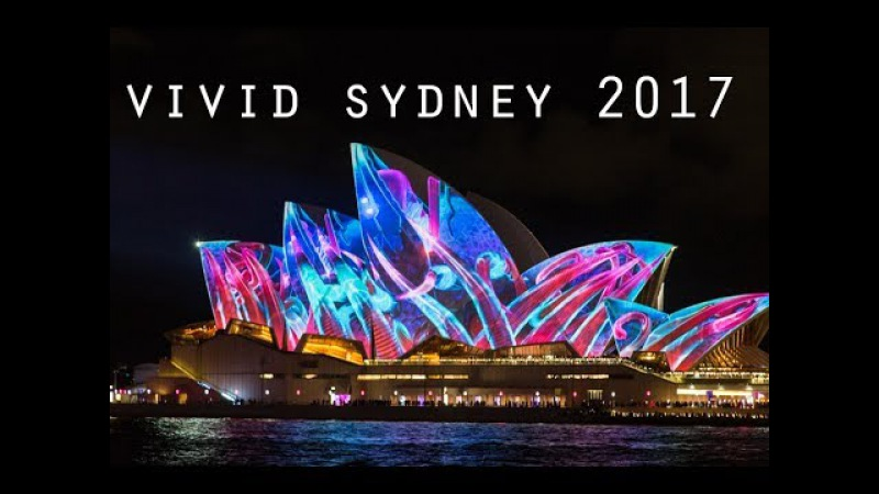 Vivid Sydney 2017 Light Show - Sydney Opera House, Harbour Bridge, MCA Botanic Gardens