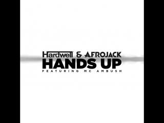Hardwell & afrojack feat mc ambush - hands up