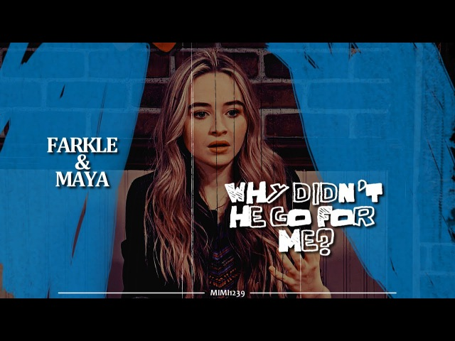 Why didn't he go for me? | farkle and maya