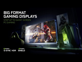 BIG FORMAT GAMING DISPLAYS with NVIDIA G-SYNC and SHIELD BUILT-IN