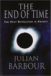 The End of Time, The Next Revolution in Physics - Julian Barbour