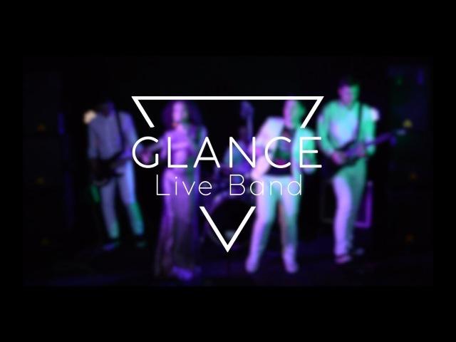 Кавер группа Glance _ (Live Band, г. Алматы, 2017 - живой звук)
