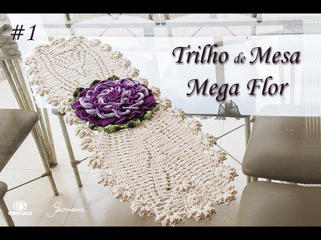 Trilho de Mesa Mega flor de Crochê - Parte 1 - Professora Simone Eleotério