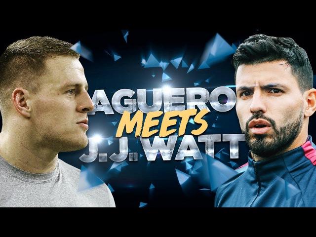 JJ WATT v SERGIO AGUERO   NFL Game Recognise Game   Behind the Scenes