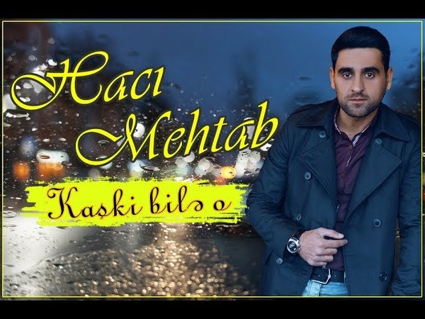 Hacı Mehtab - Kaski Bilə O (Official Music Video) - 2019