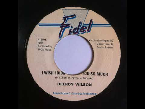 Delroy Wilson - I Wish I Didn't Trust You So Much - 7inch / Fidel