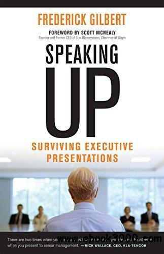 Speaking Up Surviving Executive Presentations