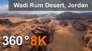 Иордания. Пустыня Вади-Рам. Видео 360° в 8К