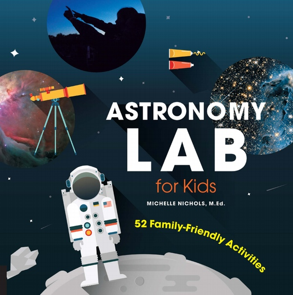 1nichols m astronomy lab for kids 52 family friendly activiti