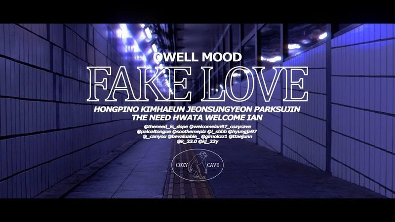 Owell Mood 오웰 무드 FAKE LOVE THE NEED Official Video