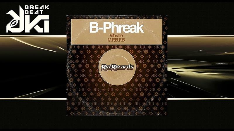 B-Phreak - M.F.B.F.B (Original Mix) Rat Records UK