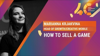 How to sell a game / Marianna Krjakvina, Creative Mobile