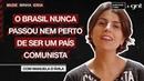 O Brasil já chegou perto do Comunismo Manuela dÁvila Mude Minha Ideia Quebrando o Tabu