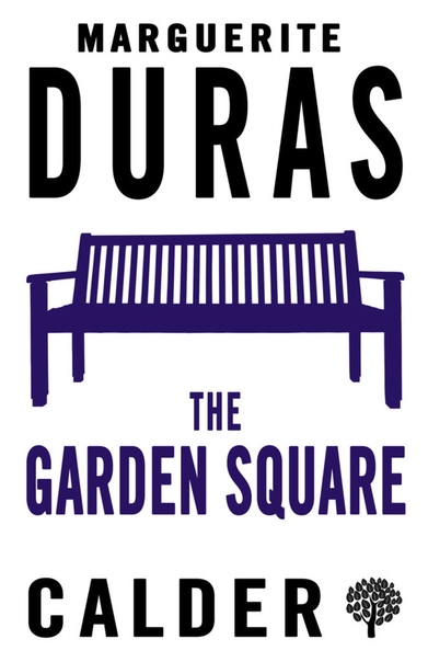 The Garden Square - Marguerite Duras