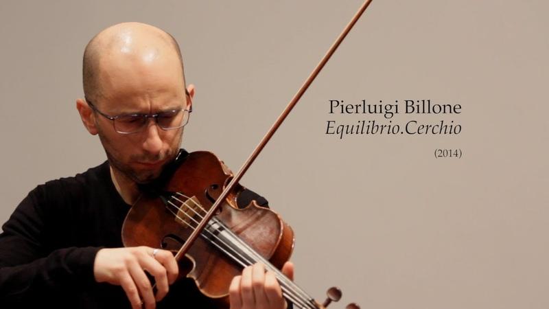 Pierluigi Billone - Equilibrio.Cerchio - Marco Fusi, violin