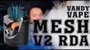 Mesh V2 RDA VANDY VAPE