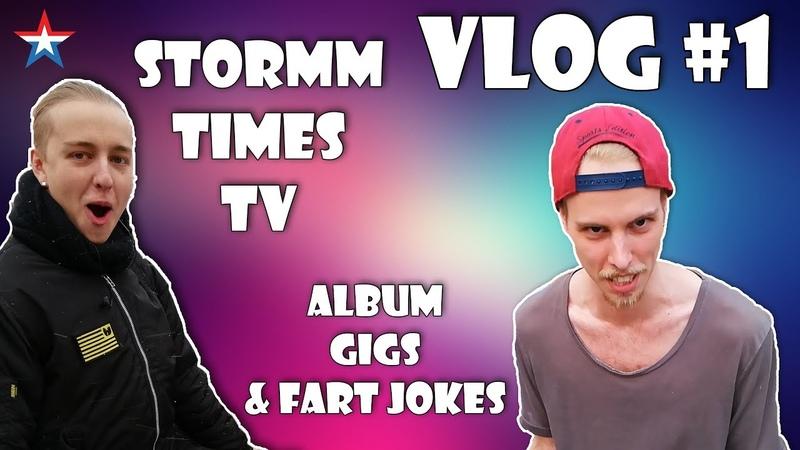 STORMM TIMES VLOG 1