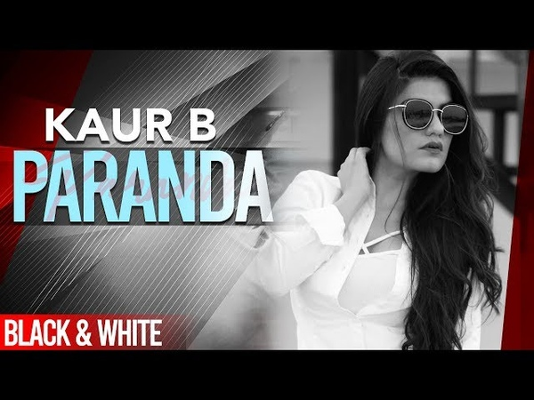 Paranda Official B W Video Kaur B JSL Latest Punjabi Songs 2019 Speed Records
