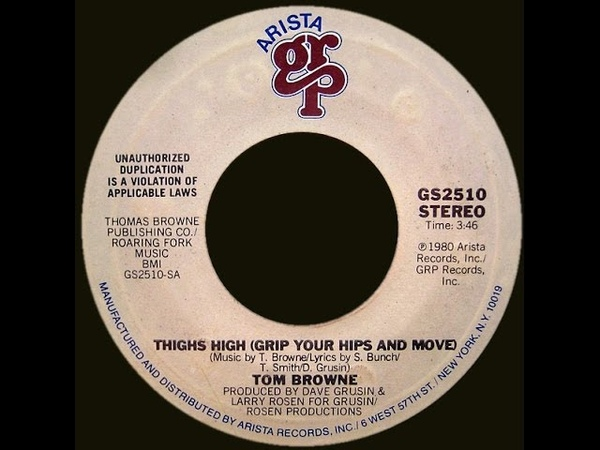 Tom Browne ~ Thighs High (Grip Your Hips Move) 1980 Disco Purrfection Version