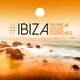 DJ Mix - #Ibiza: Tropical House Essentials