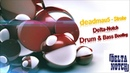 Deadmau5 - Strobe (Delta-Notch's DnBootleg)