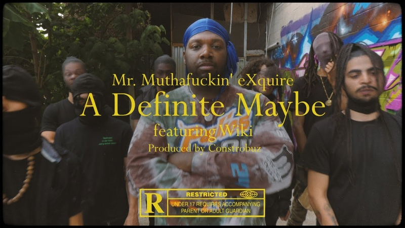 Mr. Muthafuckin eXquire - A Definite Maybe ft. Wiki (Official Video)