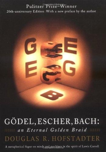 Gödel, Escher, Bach An Eternal Golden Braid by Douglas R. Hofstadter