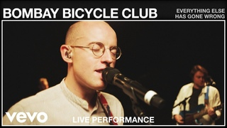 Bombay Bicycle Club - Everything Else Has Gone Wrong (Live Performance | Vevo)