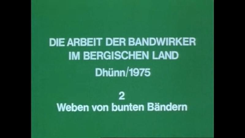 Die Arbeit der Bandwirker im Bergischen Land - 2. Weben von bunten Bändern