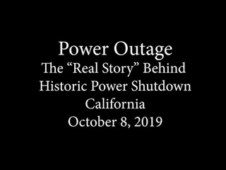 Power Outage The Real Story Behind Historic Power Shutdown California October 8, 2019
