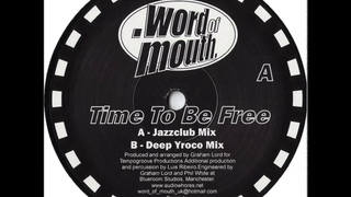Word of Mouth-Time To Be Free (Jazzclub Mix)
