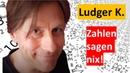 Lästermaul Ludger K. – Zahlen sagen nix!