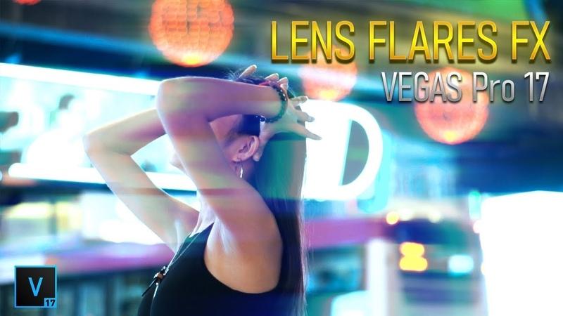 Create Epic Anamorphic Lens Flares FX inside VEGAS Pro 17!
