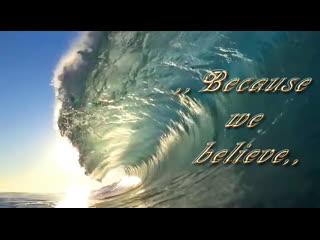 ,,Because we believe,,   вокал - А. Ренуар RRR