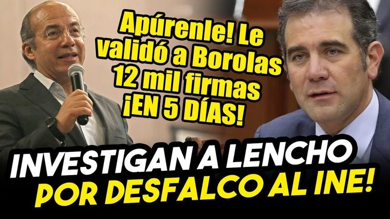 Lencho le validó a Borolas ¡12 MIL FIRMAS! en 5 días. Ya lo investiga la auditoría interna del INE