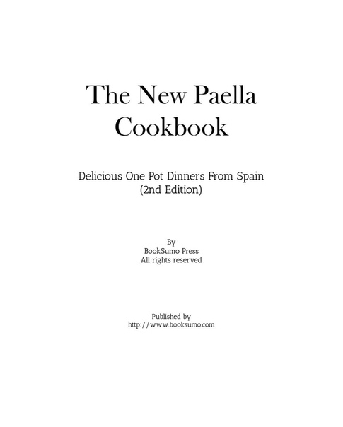 The New Paella Cookbook Delicious One Pot Dinners from Spain 2nd Edition by BookSumo Press