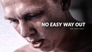 NO EASY WAY OUT - Powerful Motivational Video