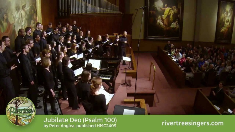 Jubilate Deo by Peter Anglea performed by Rivertree Singers