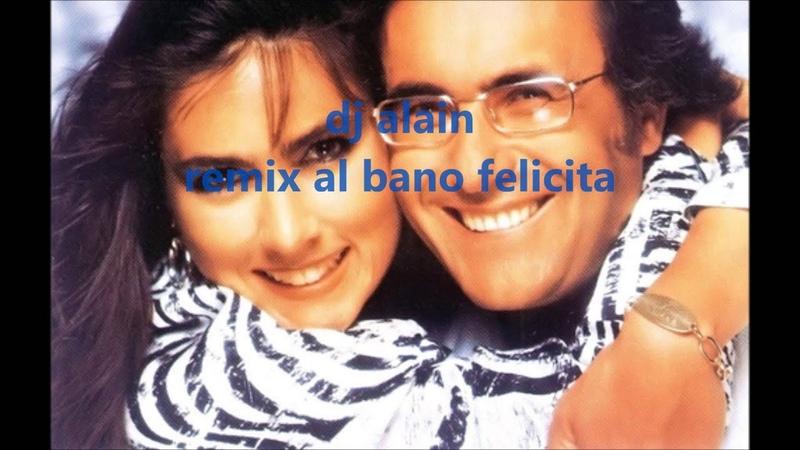 Al bano felicita remix (dj alain)