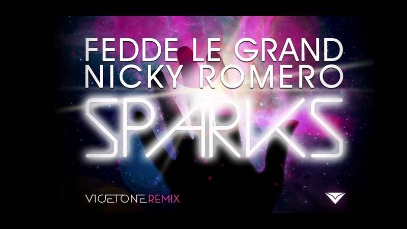 Fedde Le Grand Nicky Romero - Sparks (Vicetone Remix)