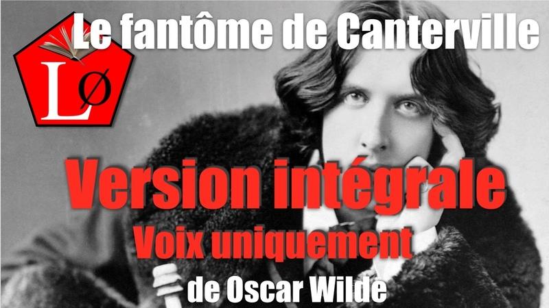 Le fantôme de Canterville d'Oscar Wilde Histoire fantastique Version intégrale Voix uniquement