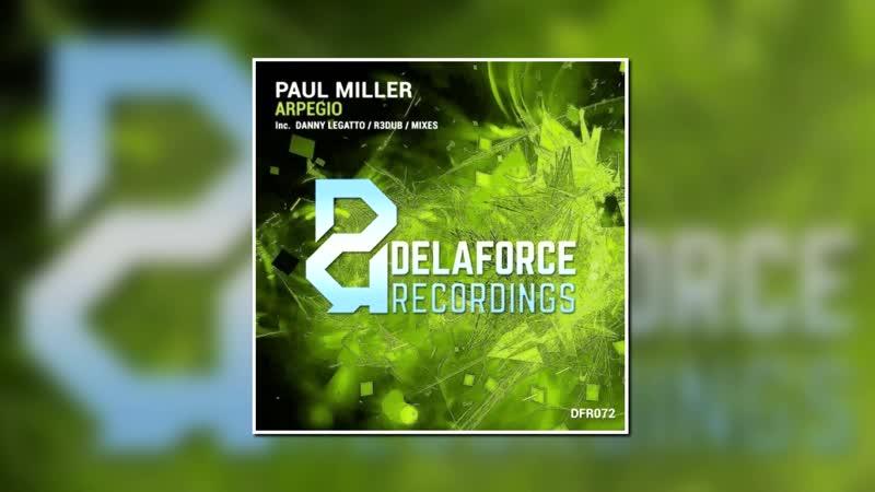 Paul Miller Arpegio Danny Legatto Remix DELAFORCE RECORDINGS 1080 X 1920