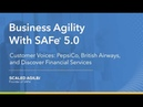 Business Agility with SAFe 5 0 PepsiCo British Airways Discover Financial Services