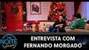Entrevista com Fernando Morgado | The Noite (23/12/19)