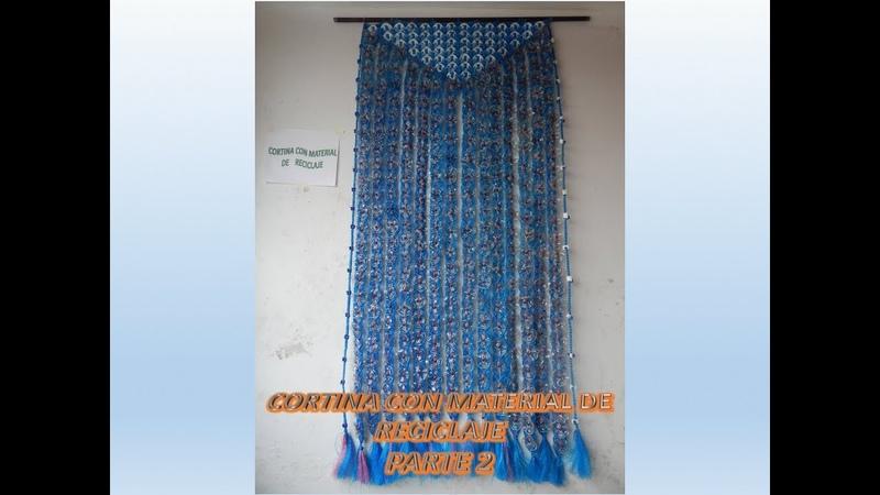 Cortina con material de reciclaje parte 2